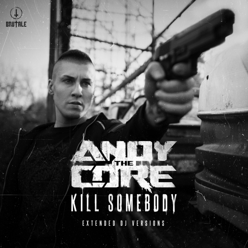 Andy The Core - Kill Somebody - Mix & Master